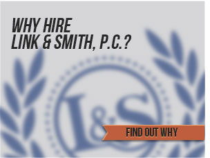 Why Hire Link & Smith, P.C.?